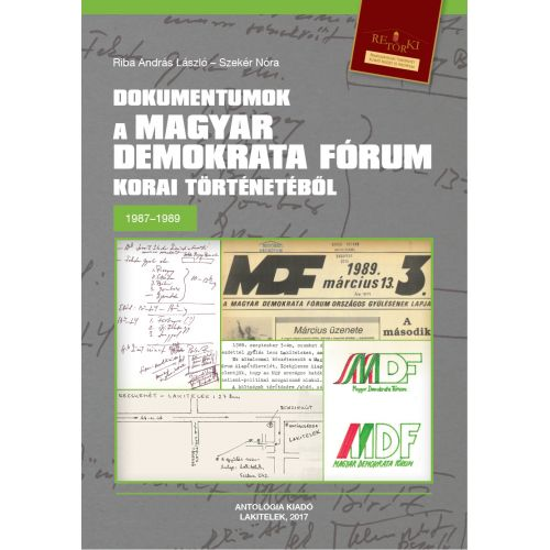Dokumentumok a Magyar Demokrata Fórum korai történetéből