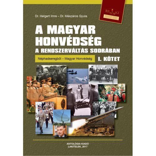 A magyar honvédség a rendszerváltás sodrában