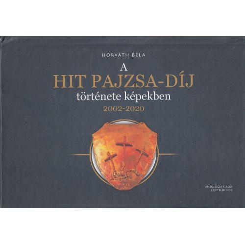 A HIT PAJZSA - díj története képekben 2002-2020