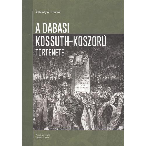 A dabasi Kossuth-koszorú története